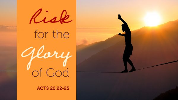 Risk for the Glory of God
